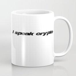 I speak crypto Coffee Mug