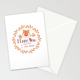 I Love You More Tha I Can Bear Stationery Cards