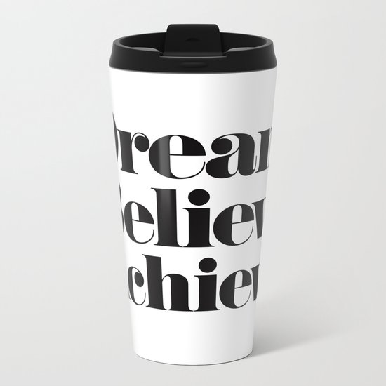Dream Believe Achieve Metal Travel Mug