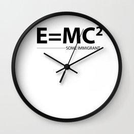 Einstein quote E = MC² immigrant refugee poison Wall Clock