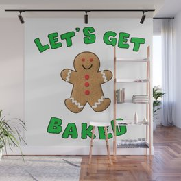 Christmas Gingerbread Let's get baked Wall Mural