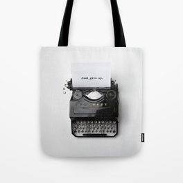 Just Give Up. Tote Bag
