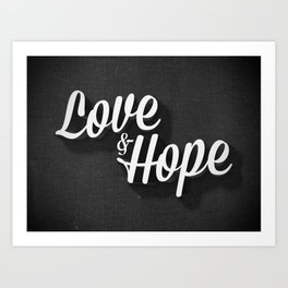 Love & Hope Art Print