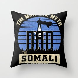 The Man The Myth The Somali Legend Dad Throw Pillow
