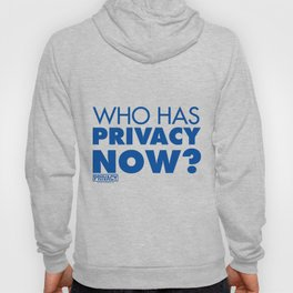 Who has privacy now? Hoody