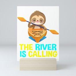 the river is calling, sloth, kayak, sloth kayak team, kayaking, paddling, yak life Mini Art Print