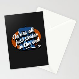 We're all just stories in the end... Stationery Cards