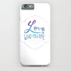 Love is Who You Are iPhone 6s Slim Case