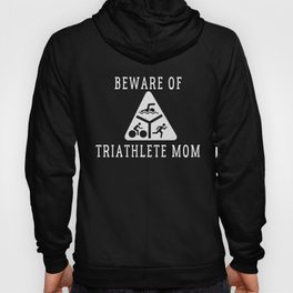 Funny Triathlete Mom Quote Hoody