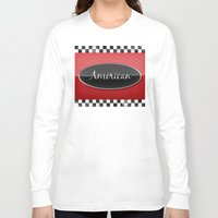 american Long Sleeve T-shirts featuring American by politics