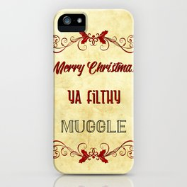 Merry Christmas ya filthy muggle iPhone Case
