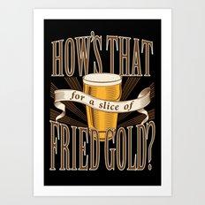 Fried Gold Art Print