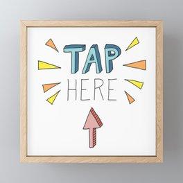 TAP HERE Framed Mini Art Print