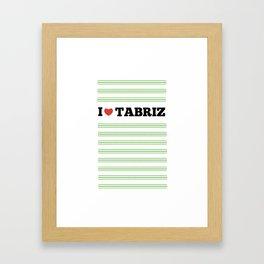 I Love Tabriz Framed Art Print