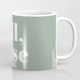 still I rise XV Coffee Mug