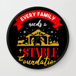 Every Family Needs A Stable Foundation Christmas Gift Wall Clock