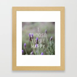 I choose to be happy Framed Art Print