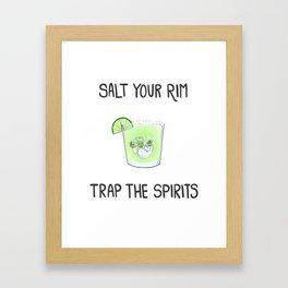 Salt the Rim - Trap the Spirits Framed Art Print