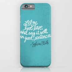 To live and to love. (Colored) iPhone 6s Slim Case
