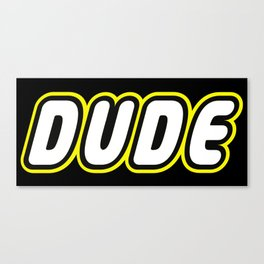 DUDE in Brick Font Logo Design by Chillee Wilson Canvas Print
