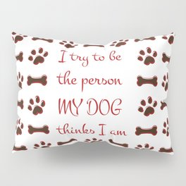 Dog Person Pillow Sham