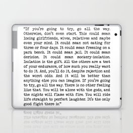 If You're Going To Try, Go All The Way Motivational Life Quote By Charles Bukowski, Factotum Laptop & iPad Skin