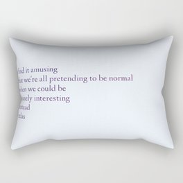 We could be insanely interesting Rectangular Pillow