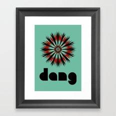 dang Framed Art Print
