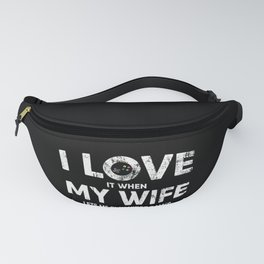 Mens I Love It When My Wife Lets Me Play Videogames design Fanny Pack