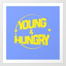 Young & Hungry Art Print