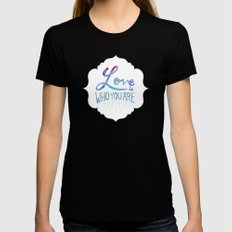 Love is Who You Are Womens Fitted Tee Black SMALL