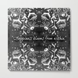 Happiness Blooms from Within Metal Print