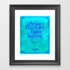 Pursue Excellence Ignore Success Framed Art Print