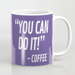 You Can Do It - Coffee (Ultra Violet) Coffee Mug