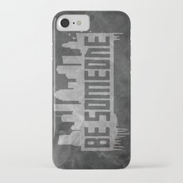 Be Someone - HTX  iPhone Case