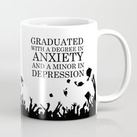 depression Mugs featuring Graduated With A Degree In Anxiety And Minor In Depression by Krista Dawn