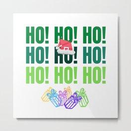 HO! HO! HO! HO! Metal Print