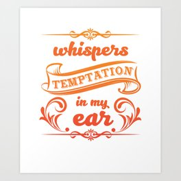 Whispers Temptation in My Ear Graphic T-shirt Art Print