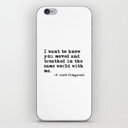 Moved and breathed in the same world - Fitzgerald quote iPhone Skin