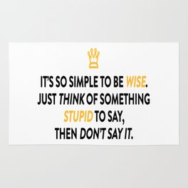 Be Wise Not Stupid So Simple Rug