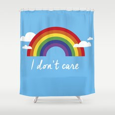 I dont care Shower Curtain