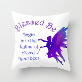 Blessed Be Fairy Magic Wicca Saying Throw Pillow