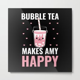 Bubble Tea makes me Amy Happy Tee Metal Print