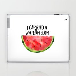 I Carried A Watermelon, Typography Poster, Wall Art, Printable Art, Gift Idea Laptop & iPad Skin