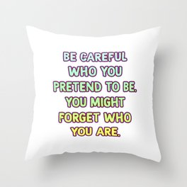 Cool & Funny Pretending Tshirt Design Be careful Throw Pillow