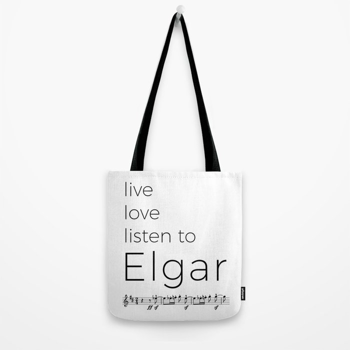 Live, love, listen to Elgar Tote Bag
