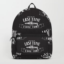 when was the last time Backpack