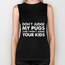 dont judge my pugs and I wont judge your kids dad t-shirt Biker Tank
