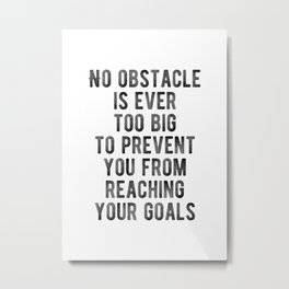 Motivational - No Obstacle is too big Metal Print
