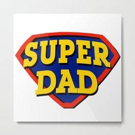 Super Dad Metal Print